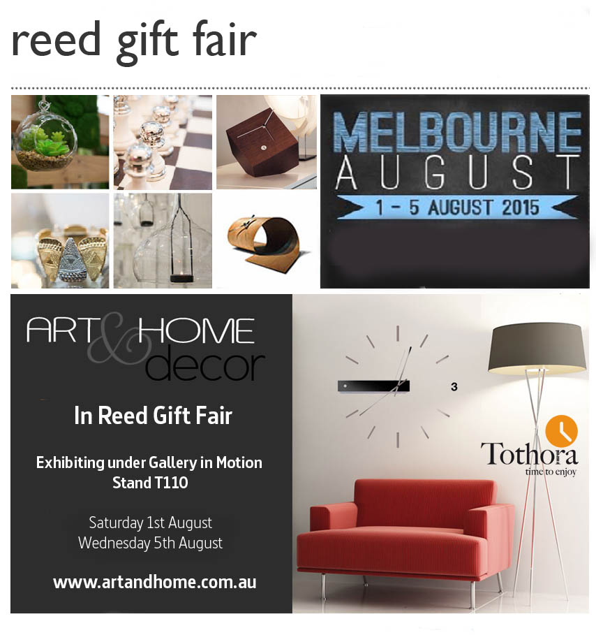 Art & Home and Tothora clocks presents the Reed Gift Fair in Melbourne